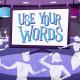 Use Your Words : un jeu fun à partager entre ami-e-s et désormais en version FR !