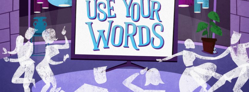 Use Your Words : un jeu fun à partager entre ami-e-s et désormais en version FR !